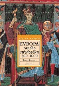Evropa raného středověku 300 - 1.000 n.l.